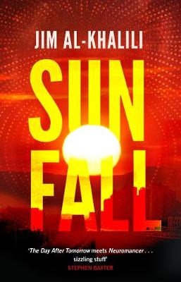 Sunfall: The cutting edge 'what-if' thriller from the celebrated scientist and BBC broadcaster