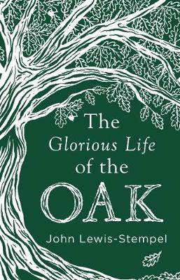 Glorious Life of the Oak, The