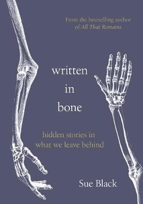 Signed Bookplate Edition: Written In Bone: hidden stories in what we leave behind