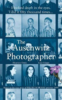 Auschwitz Photographer, The: Based on the true story of Wilhelm Brasse prisoner 3444