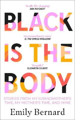 Black is the Body: Stories From My Grandmother's Time,...
