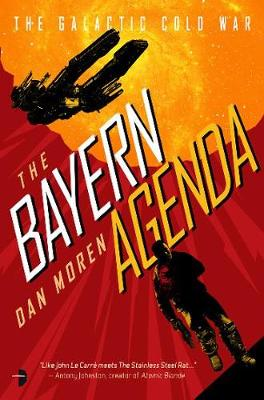 Bayern Agenda, The: The Galactic Cold War, Book I