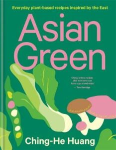 Signed Bookplate Edition: Asian Green: Everyday plant-based recipes inspired by the East
