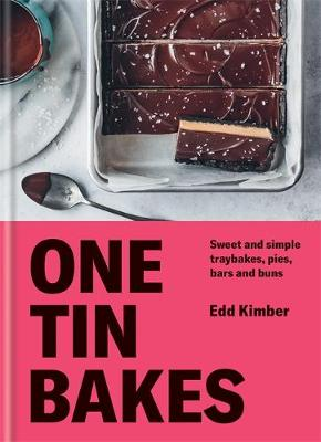 One Tin Bakes: Sweet and simple traybakes, pies, bars and bu...
