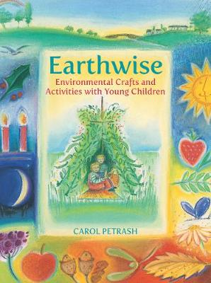 Earthwise: Environmental Crafts and Activities With Young Ch...