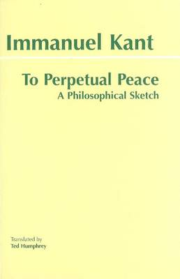 To Perpetual Peace: A Philosophical Sketch