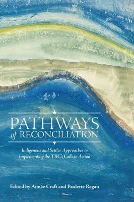 Pathways of Reconciliation: Indigenous and Settler Approache...