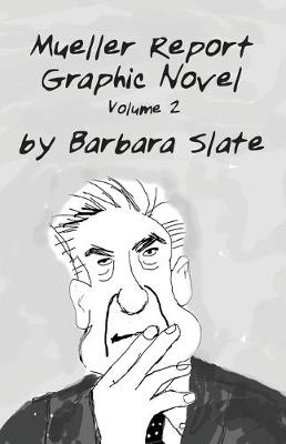 Mueller Report Graphic Novel: Volume 2