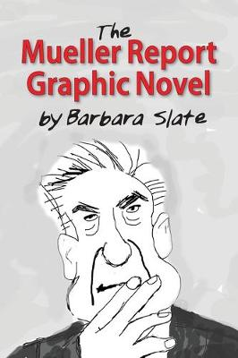 Mueller Report Graphic Novel, The