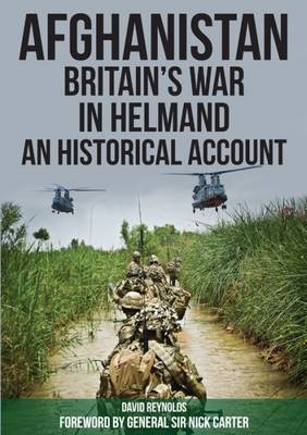 Afghanistan – Britain's War in Helmand: A Histor...