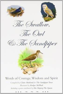Swallow, the Owl and the Sandpiper, The: Words of Courage, W...