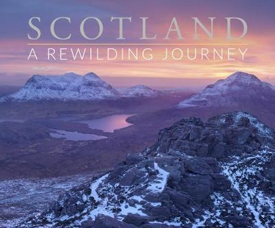 SCOTLAND A Rewilding Journey