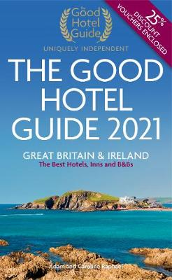 Good Hotel Guide 2021, The: Great Britain and Ireland