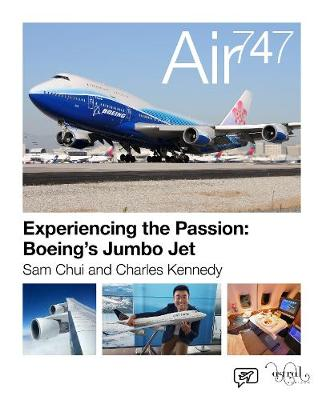 Air 747: Experiencing the Passion: Boeing's Jumbo Jet.