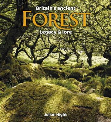 Britain's Ancient Forest: Legacy and lore