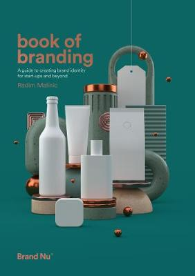 Book of Branding: a guide to creating brand identity for sta...