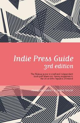 Indie Press Guide: The Mslexia guide to small and independen...