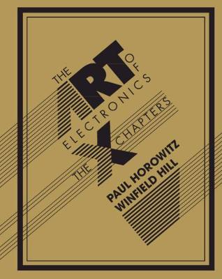 Art of Electronics: The x Chapters, The
