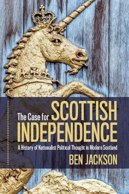 Case for Scottish Independence, The: A History of Nationalis...