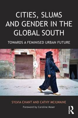 Cities, Slums and Gender in the Global South: Towards a femi...