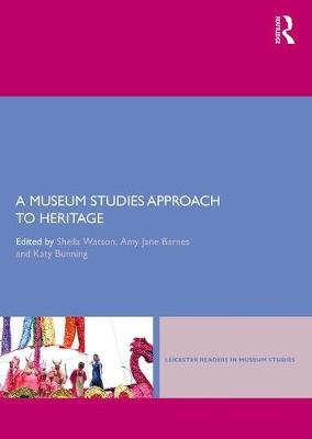 Museum Studies Approach to Heritage, A