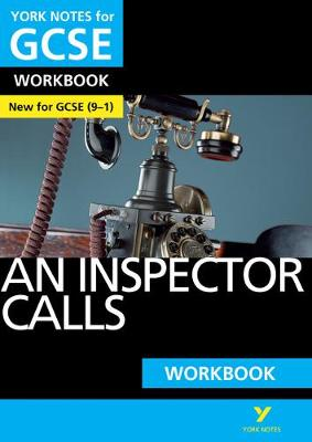 Inspector Calls: York Notes for GCSE (9-1) Workbook, An