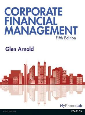 Corporate Financial Management 5th Edition with MyFinanceLab...