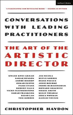 Art of the Artistic Director, The: Conversations with Leadin...