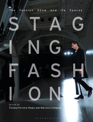Staging Fashion: The Fashion Show and Its Spaces