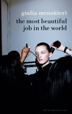 Most Beautiful Job in the World, The: Lifting the Veil on the Fashion Industry