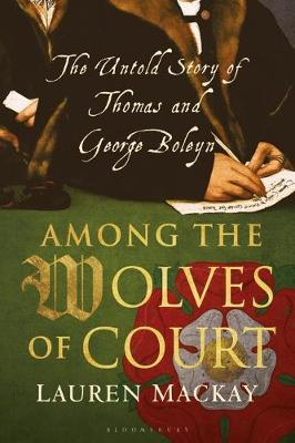 Among the Wolves of Court: The Untold Story of Thomas and Ge...