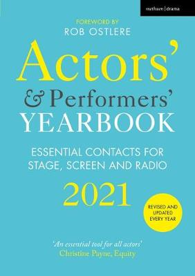Actors' and Performers' Yearbook 2021: Essential Contacts for Stage, Screen and Radio