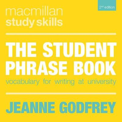 Student Phrase Book, The: Vocabulary for Writing at University