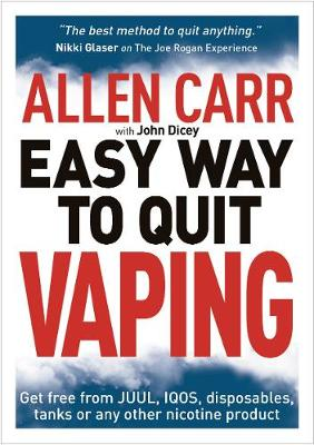 Allen Carr's Easy Way to Quit Vaping: Get Free from JU...