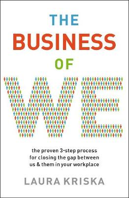Business of We, The: The Proven Three-Step Process for Closi...
