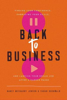 Back to Business: Finding Your Confidence, Embracing Your Sk...