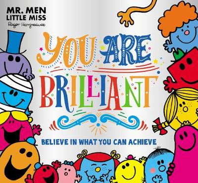 Mr. Men Little Miss: You are Brilliant: Believe in What You ...