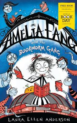Amelia Fang and the Bookworm Gang – World Book Day 202...