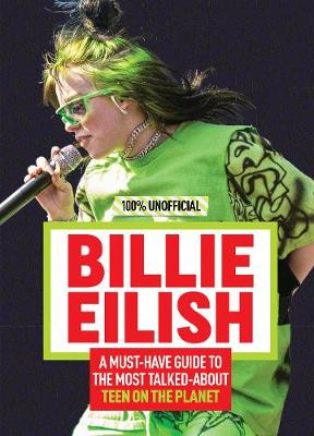 Billie Eilish: 100% Unofficial – A Must-Have Guide to ...