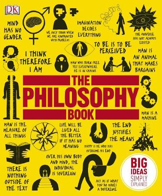 Philosophy Book, The: Big Ideas Simply Explained