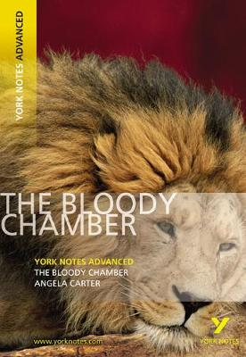 Bloody Chamber: York Notes Advanced, The