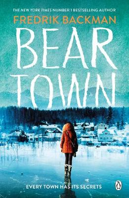 Beartown: From The New York Times Bestselling Author of A Ma...