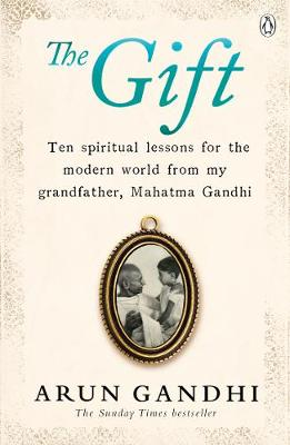 Gift, The: Ten spiritual lessons for the modern world from m...