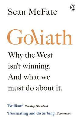 Goliath: Why the West Isn't Winning. And What We Must ...