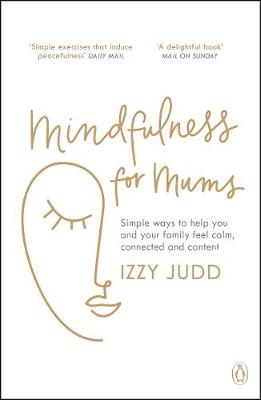 Mindfulness for Mums: Simple ways to help you and your famil...