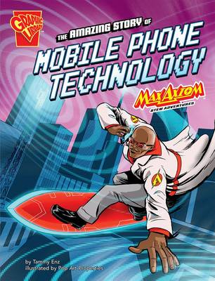 Amazing Story of Mobile Phone Technology, The: Max Axiom STE...