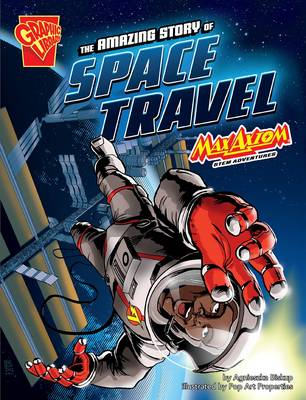 Amazing Story of Space Travel, The: Max Axiom STEM Adventure...