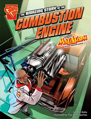 Amazing Story of the Combustion Engine, The: Max Axiom STEM ...