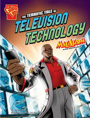 Terrific Tale of Television Technology, The: Max Axiom STEM ...