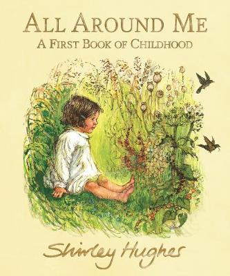 All Around Me: A First Book of Childhood